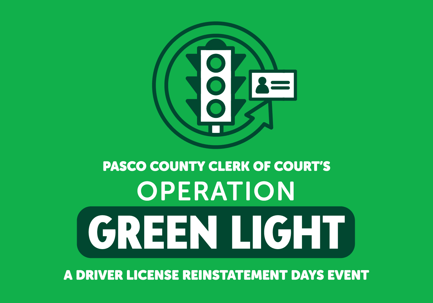 Traffic light on green background, block letters announcing Operation Green Light in Pasco County